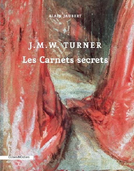 Turner. Les carnets secrets
