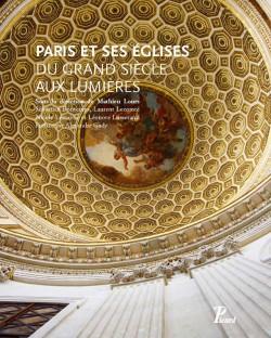 Paris et ses églises du Grand Siècle aux Lumières