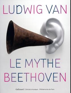 Le mythe Ludwig van Beethoven