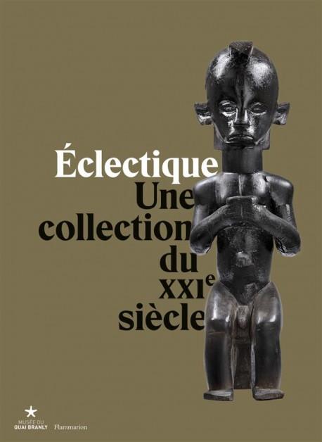 Catalogue Eclectique. Une collection du XXIe siècle