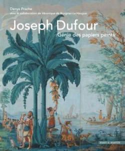 Joseph Dufour. Génie des papiers peints