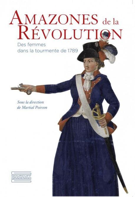 Amazones de la Révolution - Des femmes dans la tourmente de 1789
