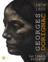 Catalogue Georges Dorignac, 1879-1925. Le trait sculpté