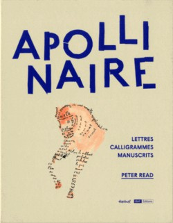 Apollinaire. Lettres, calligrammes, manuscrits