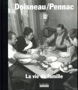 Doisneau / Pennac. La vie de famille