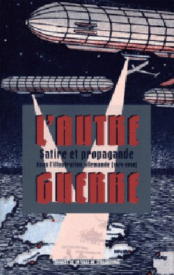 Catalogue L'autre guerre - Satire et propagande dans l'illustration allemande (1914 - 1918)