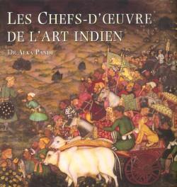 Les chefs d'oeuvre de l'Art Indien