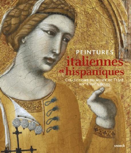 Peintures Italiennes et Hispaniques des Collections du Musée Tessé du Mans