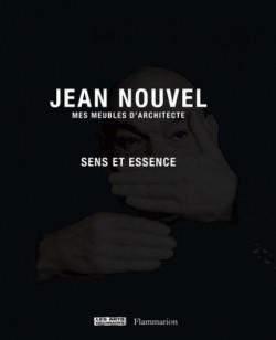 Jean Nouvel. Mes meubles d'architecte