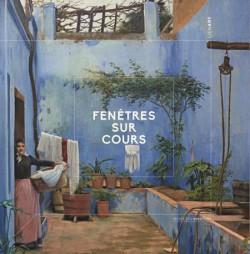Catalogue Fenêtres sur cours. Peintures du XVIe au XXe siècle