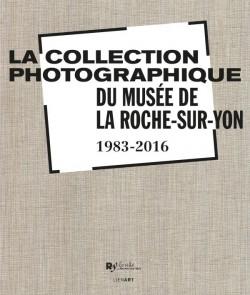 La collection photographique du musée de La Roche-sur-Yon (1983-2016)