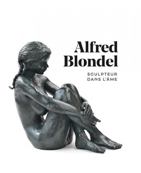 Alfred Blondel. Sculpteur dans l'âme