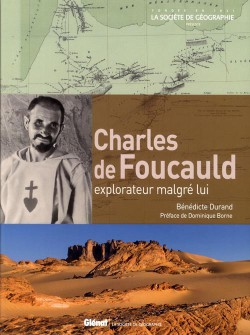 Charles de Foucauld. Explorateur malgré lui