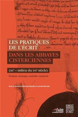 Les pratiques de l'écrit dans les abbayes cisterciennes (XIIe - milieu du XVIe siècle)