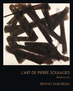 L'Art de Pierre Soulages - Approches