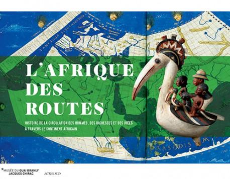 Catalogue L'Afrique des routes - Musée du Quai Branly