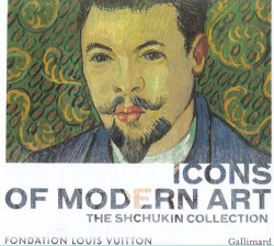 Icons of Modern Art. The Shchukin Collection