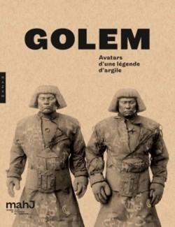 Golem ! Avatars d'une légende d'argile