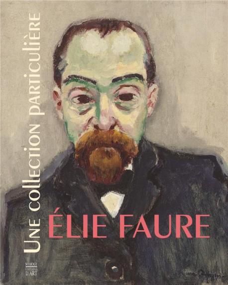 Catalogue Elie Faure, une collection particulière