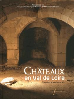 Châteaux en Val de Loire. Chantiers et découvertes