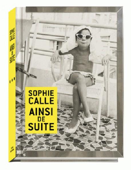 Sophie Calle. Ainsi de suite