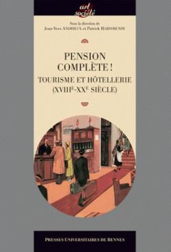 Pension complète ! Tourisme et hôtellerie (XVIIIe-XXe siècle)