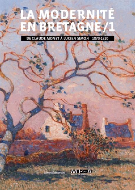 La modernité en Bretagne. De Claude Monet à Lucien Simon (1870-1920)
