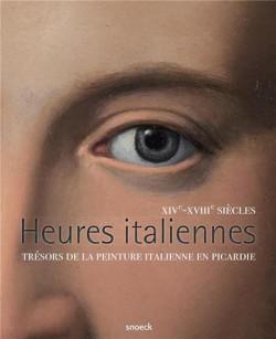 Catalogue Heures italiennes, XIVe-XVIIIe siècles. Trésors de la peinture italienne en Picardie