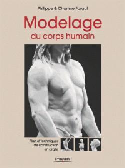 Modelage du corps humain. Plans et techniques de construction en argile