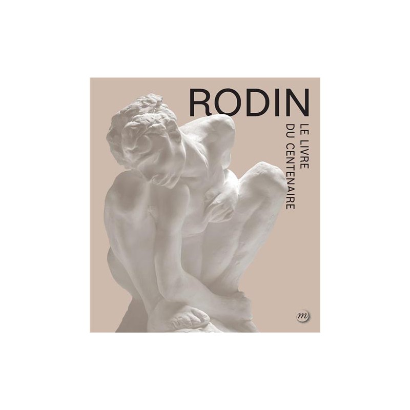 catalogue rodin le livre du centenaire. Black Bedroom Furniture Sets. Home Design Ideas