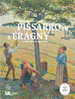 Album d'exposition Pissarro à Eragny. La nature retrouvée
