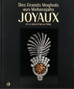 Catalogue Des Grands Moghols aux Maharadjas. Joyaux de la collection Al Thani