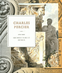 Charles Percier (1764-1838). Architecture et design