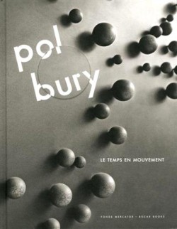 Catalogue Pol Bury. Le temps en mouvement
