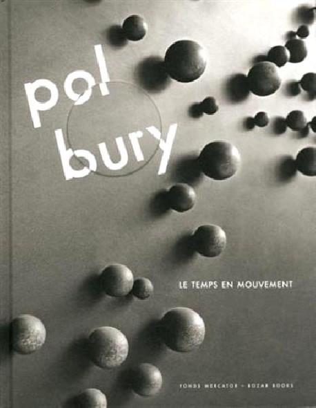 Catalogue Pol Bury. Le temps en mouvement
