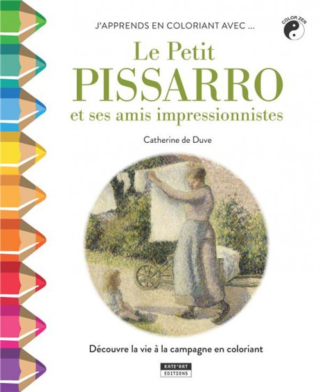 J'apprends en coloriant avec le petit Pissarro et ses amis impressionnistes