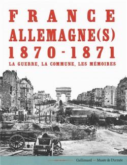 Catalogue France-Allemagne(s) 1870-1871. La guerre, la Commune, les mémoires