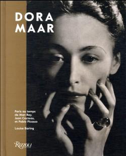 Dora Maar. Paris au temps de Man Ray, Jean Cocteau et Pablo Picasso