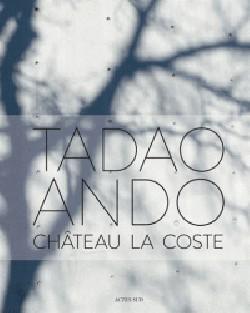 Tadao Ando et le Château La Coste