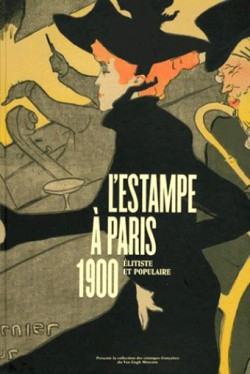 Catalogue L'estampe à Paris, 1900. Elitiste et populaire