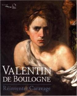 Catalogue Valentin de Boulogne. Réinventer Caravage