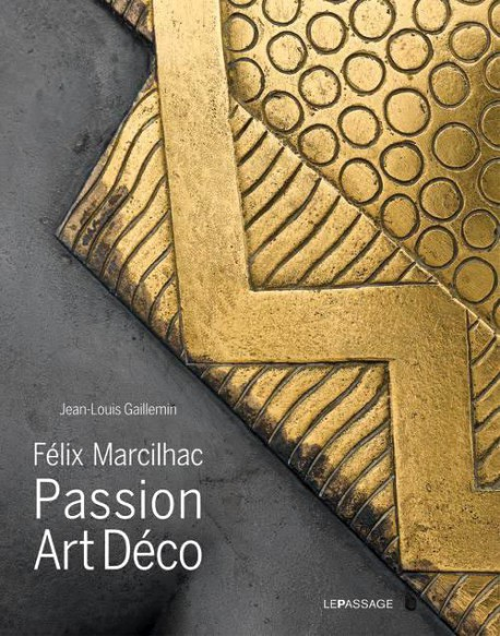 Felix Marcilhac - Art Deco Passion (Bilingual edition)