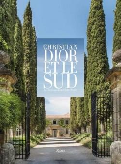 Christian Dior et le Sud, le Château de La Colle Noire