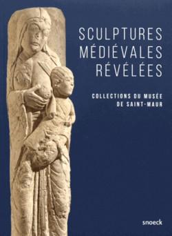 Sculptures médiévales révélées. Collections du musée de Saint-Maur