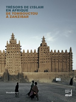 Trésors de l'Islam en Afrique, de Tombouctou à Zanzibar