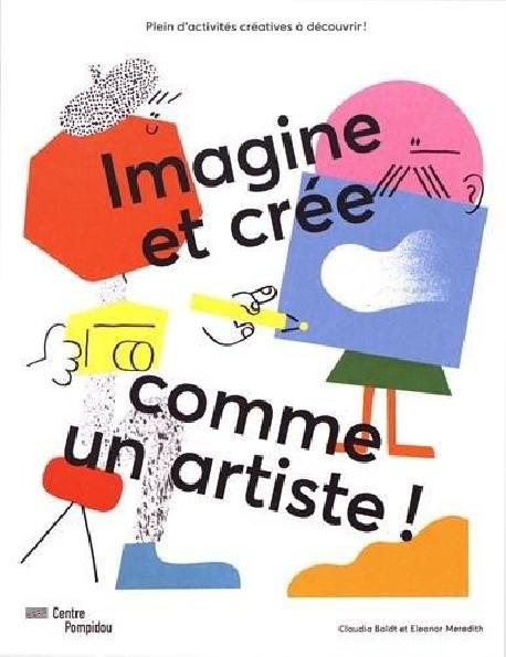 Art pour enfants. Imagine et crée comme un artiste !