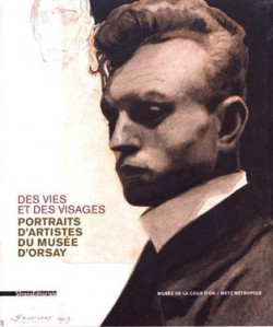 Catalogue Des vies et des visages. Portraits d'artistes du musée d'Orsay