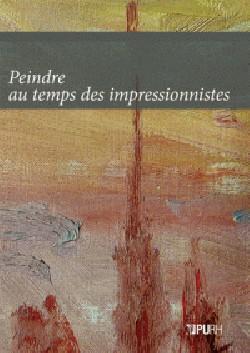 Peindre au temps des impressionnistes