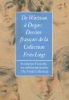 De Watteau à Degas. Dessins français de la Collection Frits Lugt