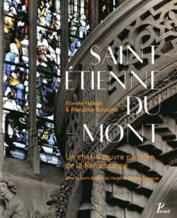 Saint-Etienne-du-Mont. Un chef-d'oeuvre parisien de la Renaissance